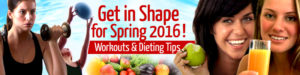 Get in shape for spring 2016