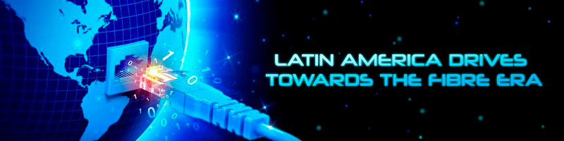 Latinamerica fibre era