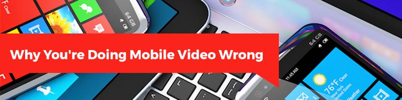 Mobile Video Wrong